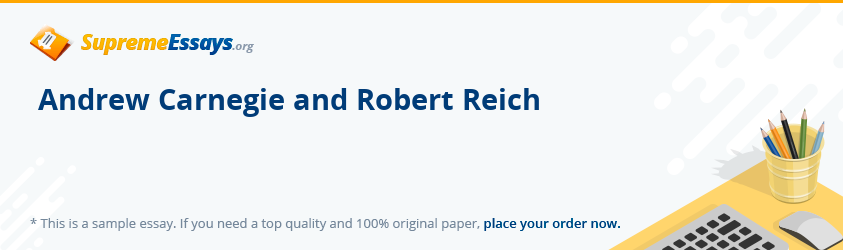 Andrew Carnegie and Robert Reich