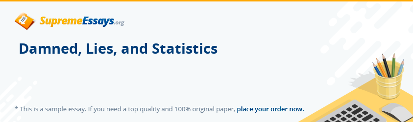 Damned, Lies, and Statistics
