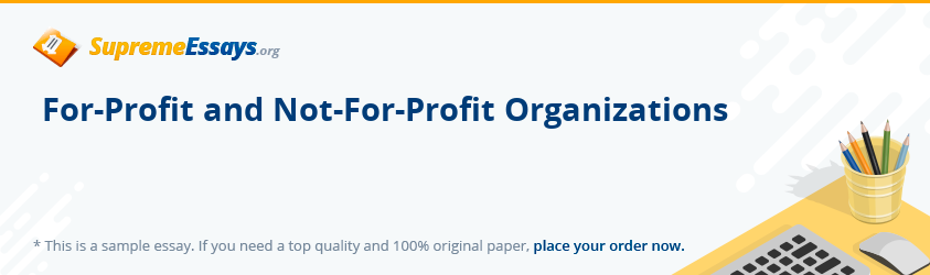 For-Profit and Not-For-Profit Organizations