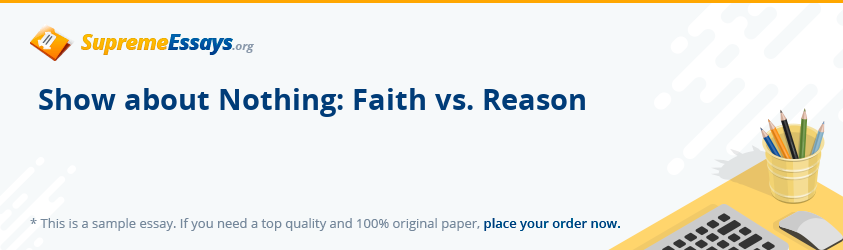 Show about Nothing: Faith vs. Reason