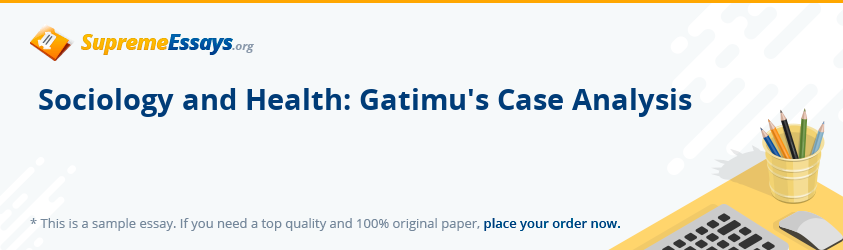 Sociology and Health: Gatimu's Case Analysis