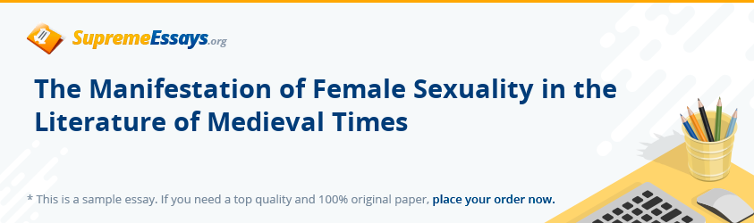The Manifestation of Female Sexuality in the Literature of Medieval Times