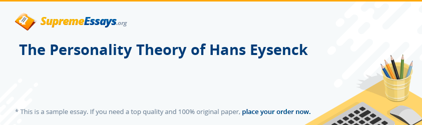 The Personality Theory of Hans Eysenck