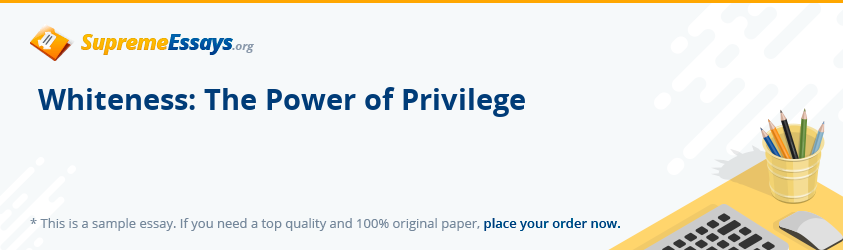 Whiteness: The Power of Privilege