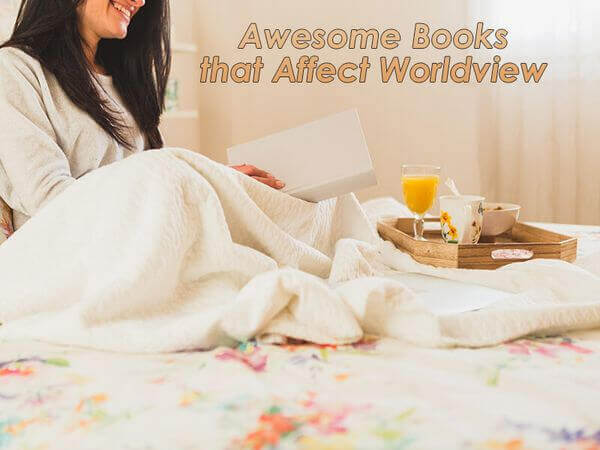 Awesome Books that Affect Worldview