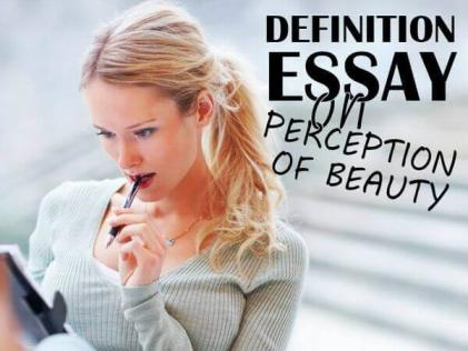 Definition Essay on Perception of Beauty