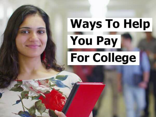 Ways To Help You Pay For College